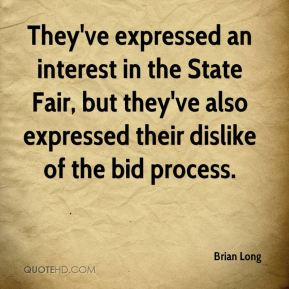They've expressed an interest in the State Fair, but they've also expressed their dislike of the bid process.