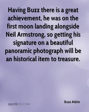 Buzz Aldrin - Having Buzz there is a great achievement, he was on the first moon landing alongside Neil Armstrong, so getting his signature on a beautiful panoramic photograph will be an historical item to treasure.