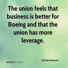 Cai Von Rumohr - The union feels that business is better for Boeing and that the union has more leverage.