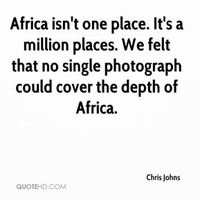 Africa isn't one place. It's a million places. We felt that no single photograph could cover the depth of Africa.