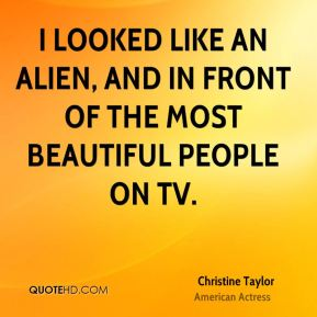 Christine Taylor - I looked like an alien, and in front of the most beautiful people on TV.