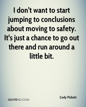 Jumping To Conclusions Quotes Stunning Cody Pickett Quotes  Quotehd