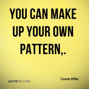 You can make up your own pattern.