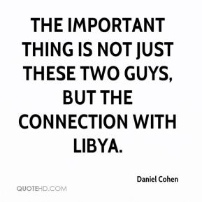 The important thing is not just these two guys, but the connection with Libya.
