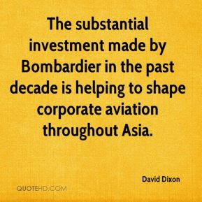 David Dixon - The substantial investment made by Bombardier in the past decade is helping to shape corporate aviation throughout Asia.