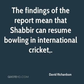 The findings of the report mean that Shabbir can resume bowling in international cricket.