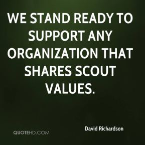 We stand ready to support any organization that shares Scout values.