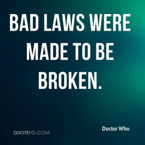 Bad laws were made to be broken.