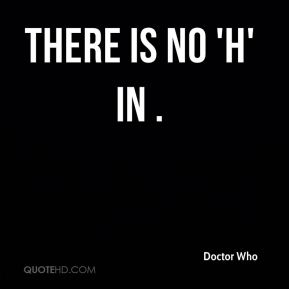 There is no 'h' in .
