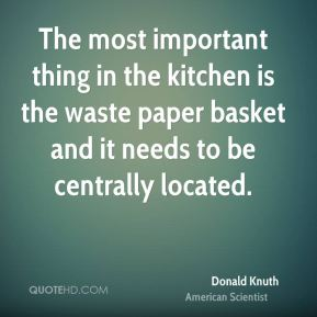 The most important thing in the kitchen is the waste paper basket and it needs to be centrally located.