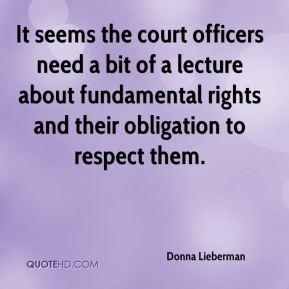 Donna Lieberman - It seems the court officers need a bit of a lecture about fundamental rights and their obligation to respect them.