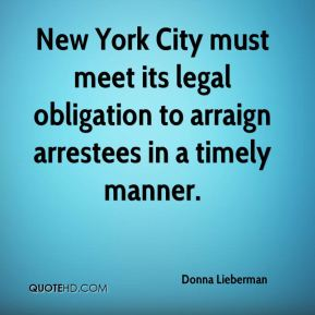 New York City must meet its legal obligation to arraign arrestees in a timely manner.