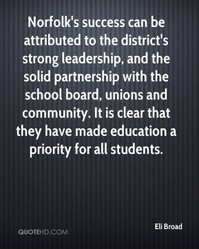 Norfolk's success can be attributed to the district's strong leadership, and the solid partnership with the school board, unions and community. It is clear that they have made education a priority for all students.