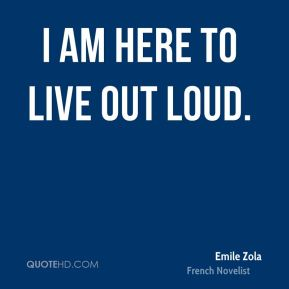 I am here to live out loud.