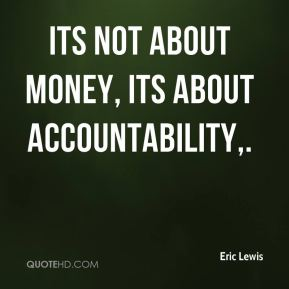 Its not about money, its about accountability.