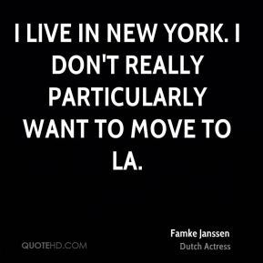 famke janssen quotes quotehd On i want to move to la