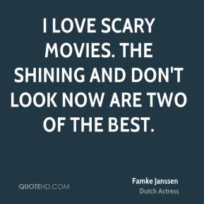 I love scary movies. The Shining and Don't Look Now are two of the best.