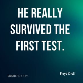 Floyd Ciruli - He really survived the first test.