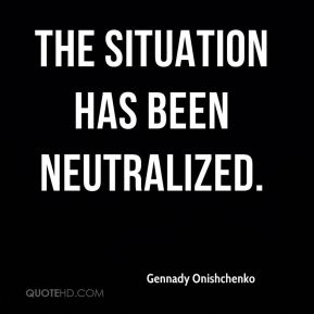 Gennady Onishchenko - The situation has been neutralized.