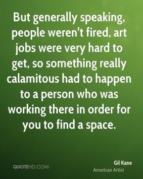 Gil Kane - But generally speaking, people weren't fired, art jobs were very hard to get, so something really calamitous had to happen to a person who was working there in order for you to find a space.