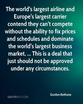 The world's largest airline and Europe's largest carrier contend they can't compete without the ability to fix prices and schedules and dominate the world's largest business market, ... This is a deal that just should not be approved under any circumstances.
