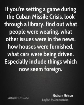 Graham Nelson - If you're setting a game during the Cuban Missile Crisis, look through a library. find out what people were wearing, what other issues were in the news, how houses were furnished, what cars were being driven. Especially include things which now seem foreign.