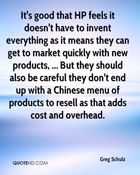 It's good that HP feels it doesn't have to invent everything as it means they can get to market quickly with new products, ... But they should also be careful they don't end up with a Chinese menu of products to resell as that adds cost and overhead.
