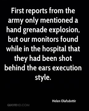 Helen Olafsdottir - First reports from the army only mentioned a hand grenade explosion, but our monitors found while in the hospital that they had been shot behind the ears execution style.