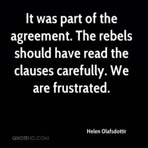 Helen Olafsdottir - It was part of the agreement. The rebels should have read the clauses carefully. We are frustrated.