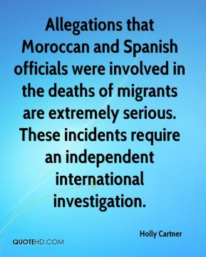Holly Cartner - Allegations that Moroccan and Spanish officials were involved in the deaths of migrants are extremely serious. These incidents require an independent international investigation.