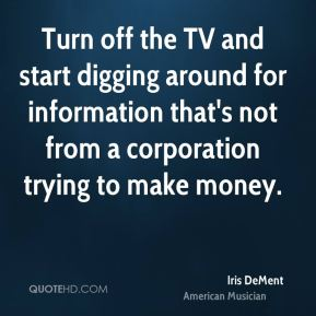 Iris DeMent - Turn off the TV and start digging around for information that's not from a corporation trying to make money.