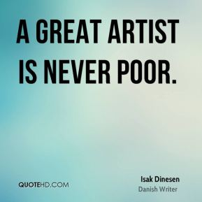 A great artist is never poor.