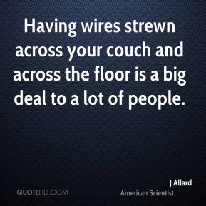 Having wires strewn across your couch and across the floor is a big deal to a lot of people.