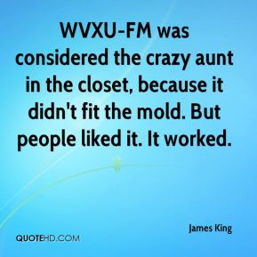 James King - WVXU-FM was considered the crazy aunt in the closet, because it didn't fit the mold. But people liked it. It worked.
