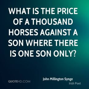 What is the price of a thousand horses against a son where there is one son only?