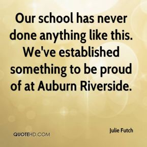 Our school has never done anything like this. We've established something to be proud of at Auburn Riverside.