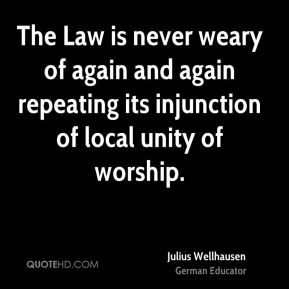 The Law is never weary of again and again repeating its injunction of local unity of worship.
