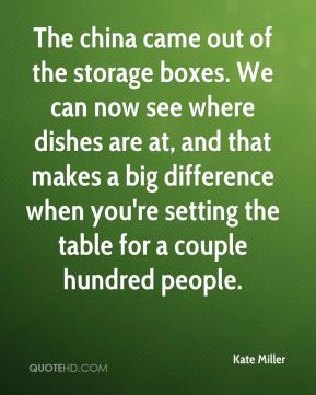 The china came out of the storage boxes. We can now see where dishes are at, and that makes a big difference when you're setting the table for a couple hundred people.