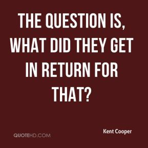 Kent Cooper  - The question is, what did they get in return for that?