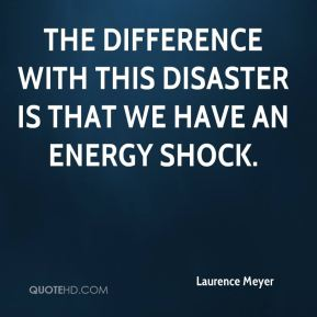The difference with this disaster is that we have an energy shock.