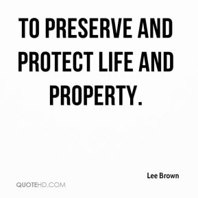 to preserve and protect life and property.