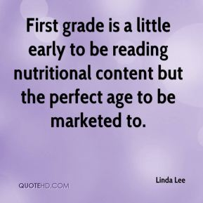 First grade is a little early to be reading nutritional content but the perfect age to be marketed to.