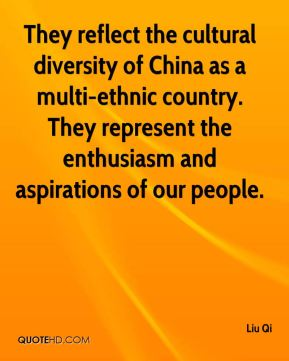 They reflect the cultural diversity of China as a multi-ethnic country. They represent the enthusiasm and aspirations of our people.
