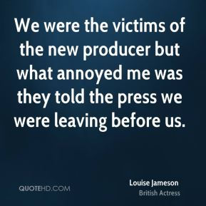 Louise Jameson - We were the victims of the new producer but what annoyed me was they told the press we were leaving before us.