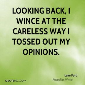 Luke Ford - Looking back, I wince at the careless way I tossed out my opinions.