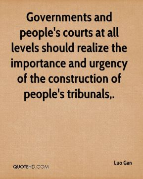 Governments and people's courts at all levels should realize the importance and urgency of the construction of people's tribunals.