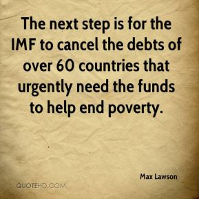 Max Lawson  - The next step is for the IMF to cancel the debts of over 60 countries that urgently need the funds to help end poverty.