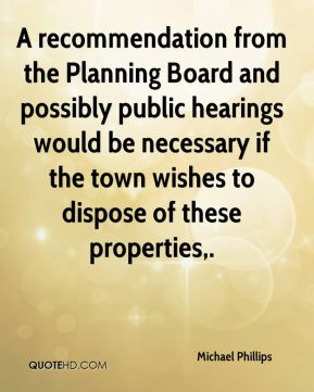 A recommendation from the Planning Board and possibly public hearings would be necessary if the town wishes to dispose of these properties.