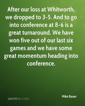 After our loss at Whitworth, we dropped to 3-5. And to go into conference at 8-6 is a great turnaround. We have won five out of our last six games and we have some great momentum heading into conference.