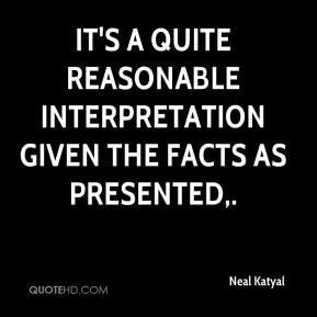 Neal Katyal  - It's a quite reasonable interpretation given the facts as presented.